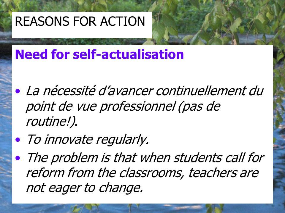 Need for self-actualisation La nécessité d'avancer continuellement du point de vue professionnel (pas de routine!).