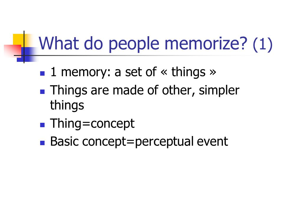 What do people memorize.