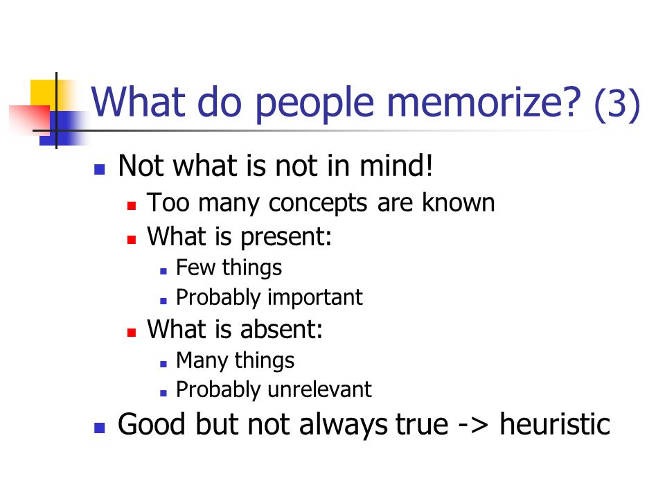 What do people memorize. (3) Not what is not in mind.
