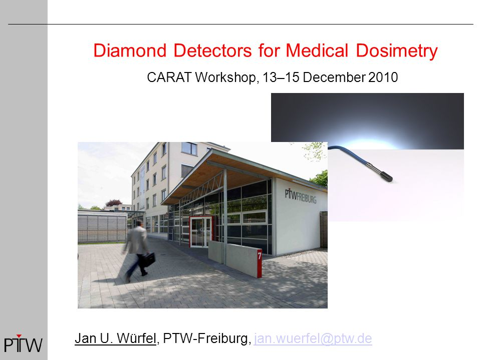 Outline  Quick introduction to PTW  What a Diamond detector is used for  Some PTW test criteria for diamond dosemeters