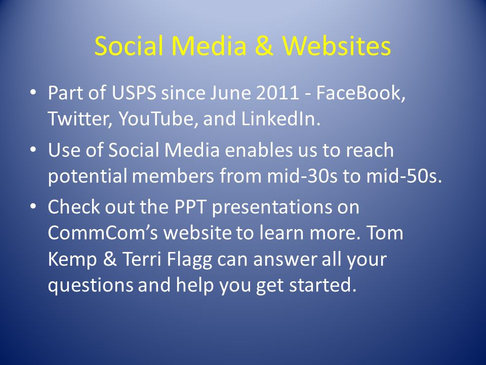 Social Media & Websites Part of USPS since June FaceBook, Twitter, YouTube, and LinkedIn.