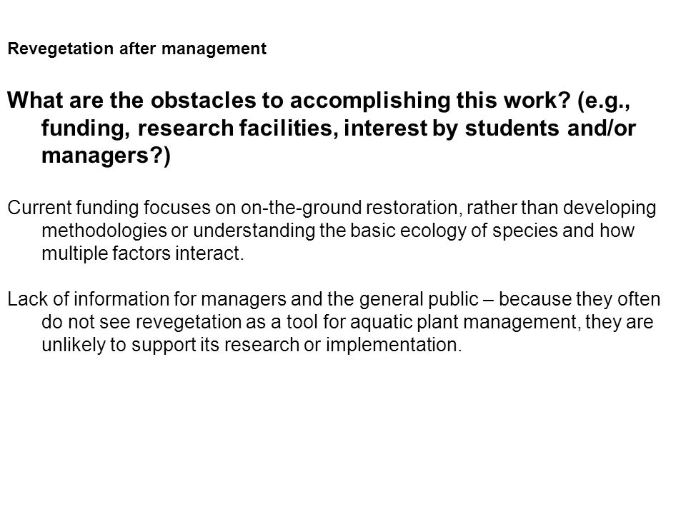Revegetation after management What are the obstacles to accomplishing this work.