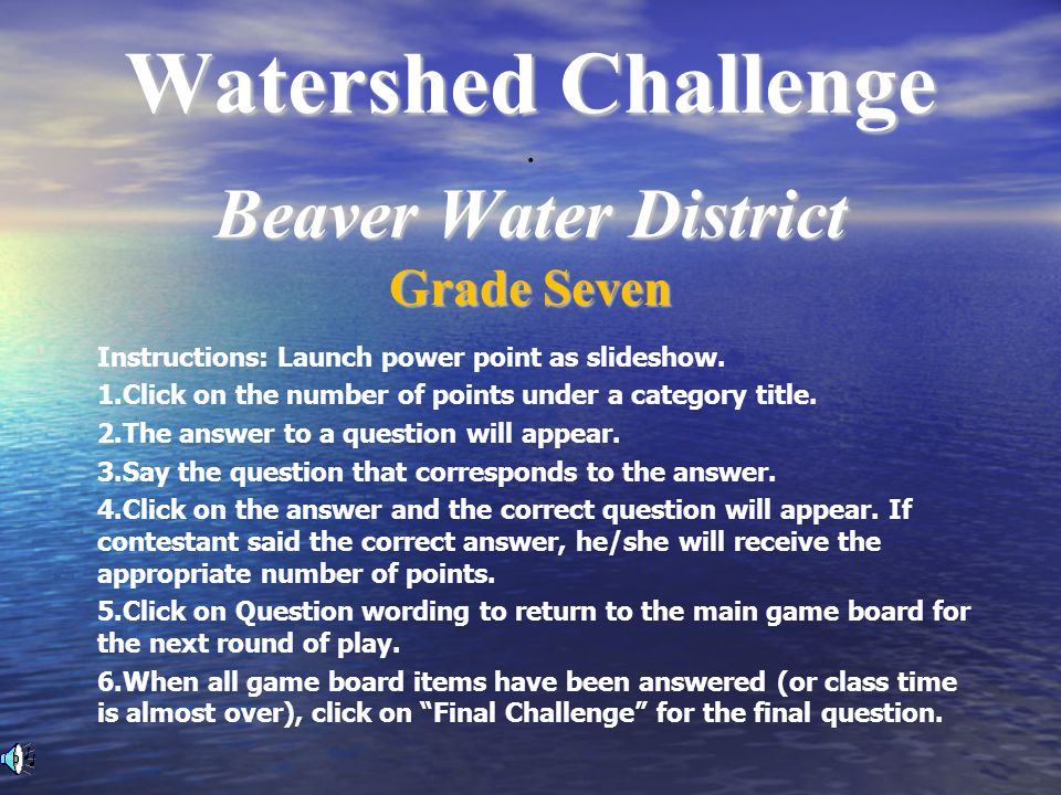 Watershed Challenge Beaver Water District Watershed Challenge.
