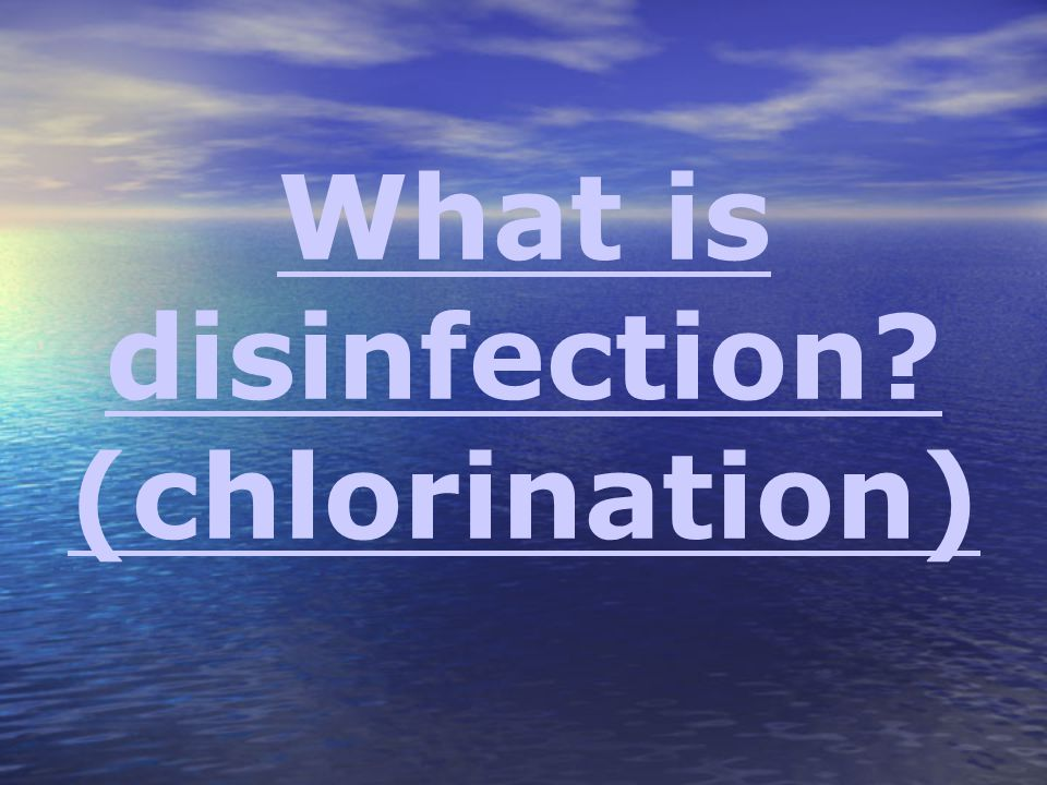What is disinfection (chlorination)