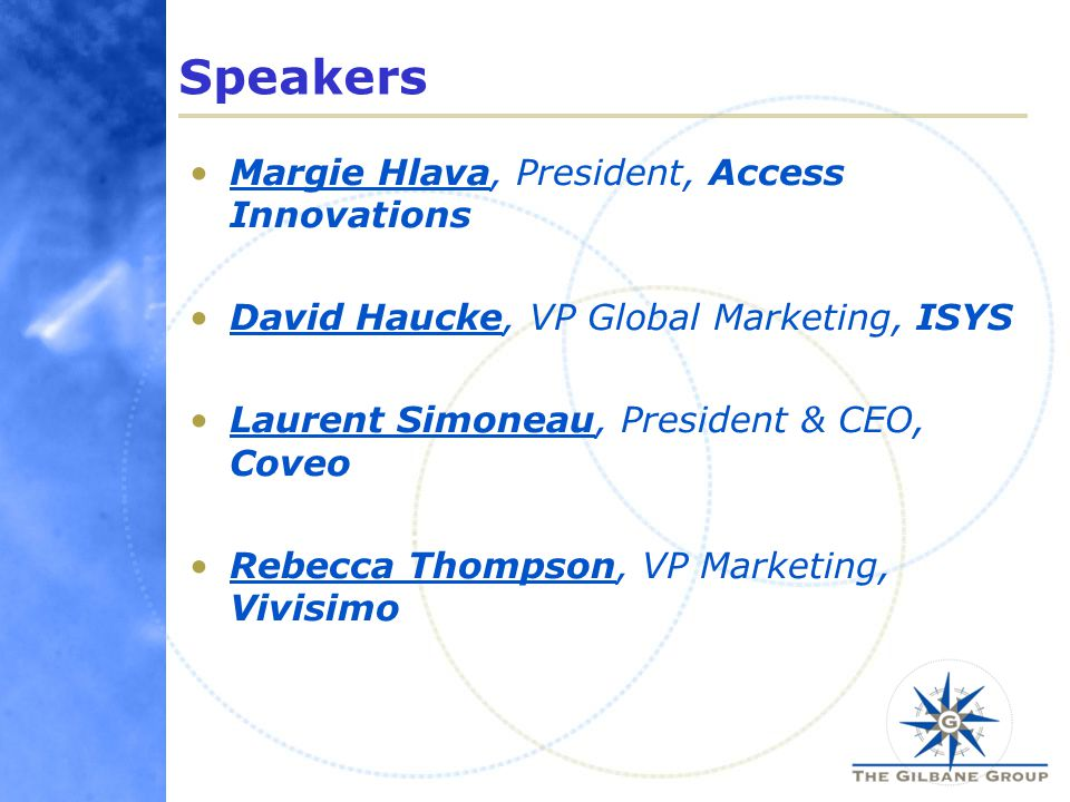 ASK the Panelists What lead you to your particular role in the search market and how do you see your company's products bringing value to the needs of enterprises.