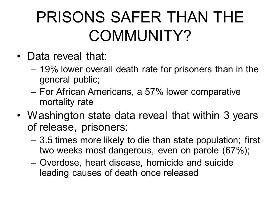 PRISONS SAFER THAN THE COMMUNITY.