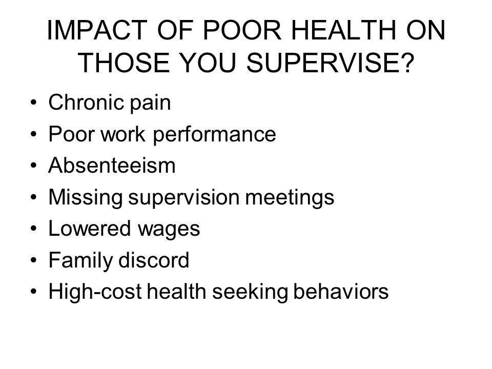 IMPACT OF POOR HEALTH ON THOSE YOU SUPERVISE.
