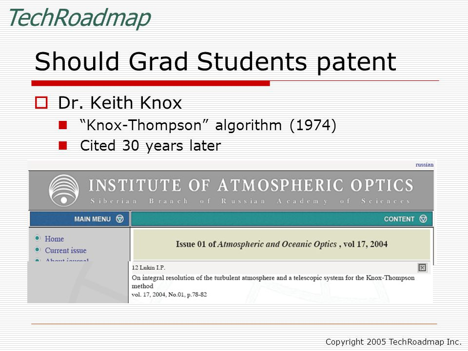 TechRoadmap Copyright 2005 TechRoadmap Inc. Should Grad Students patent  Dr.