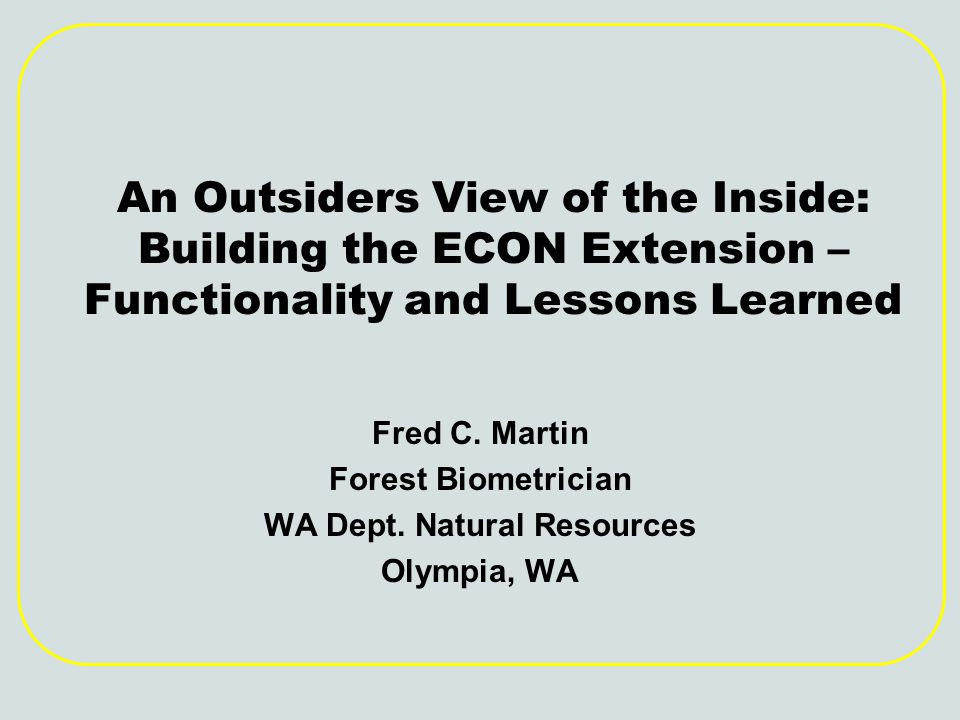 An Outsiders View of the Inside: Building the ECON Extension – Functionality and Lessons Learned Fred C.