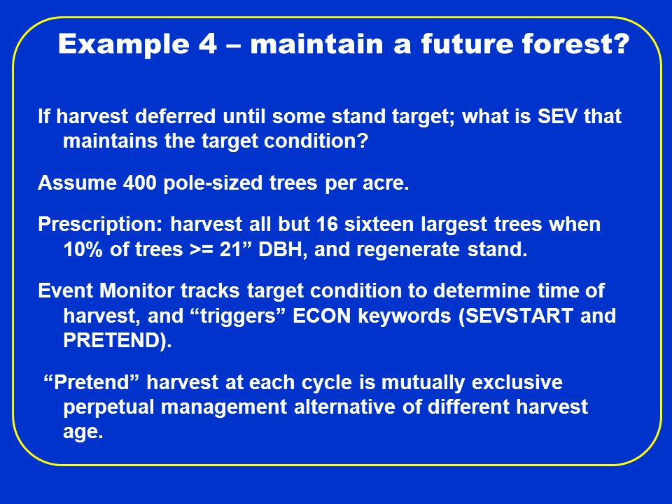 Example 4 – maintain a future forest.