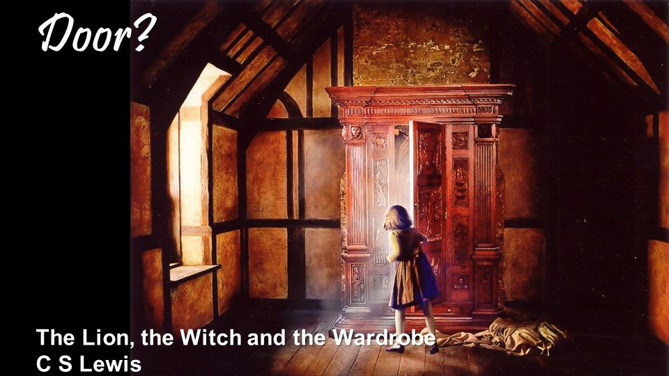 Door The Lion, the Witch and the Wardrobe C S Lewis