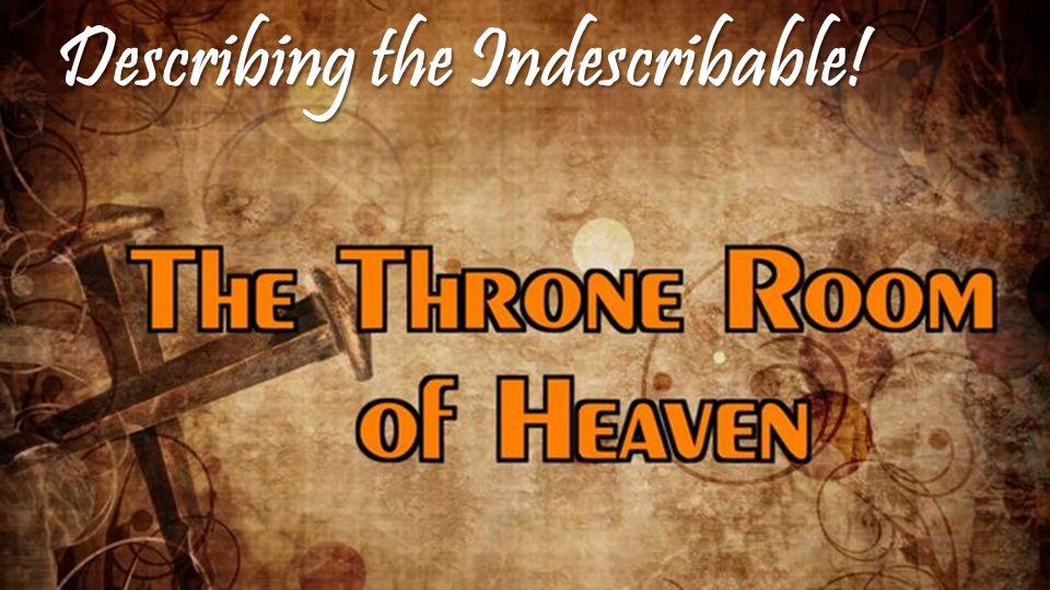 Describing the Indescribable!