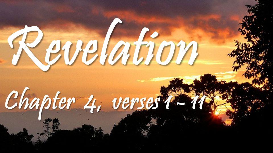 Revelation Chapter 4, verses 1 - 11
