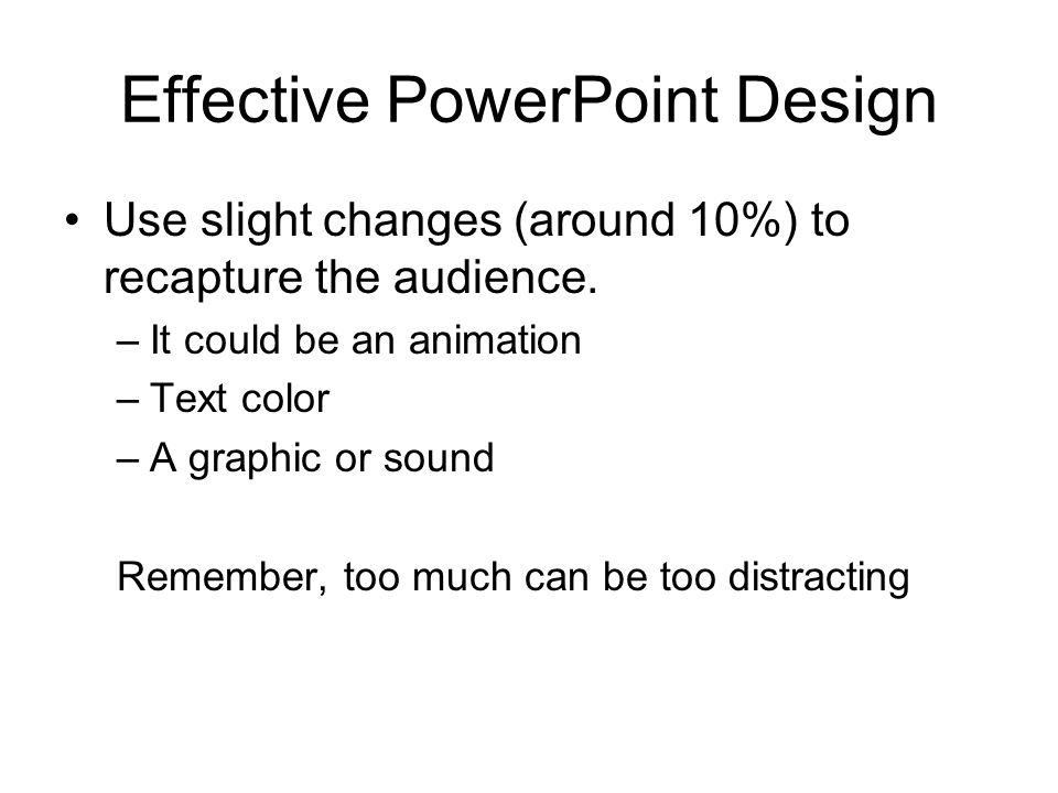 what makes a good powerpoint design a training tool for teachers effective powerpoint design use slight changes around 10% to recapture the audience