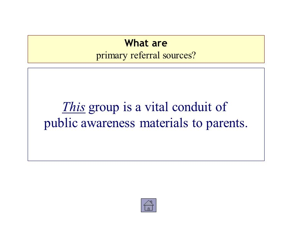 This group is a vital conduit of public awareness materials to parents.