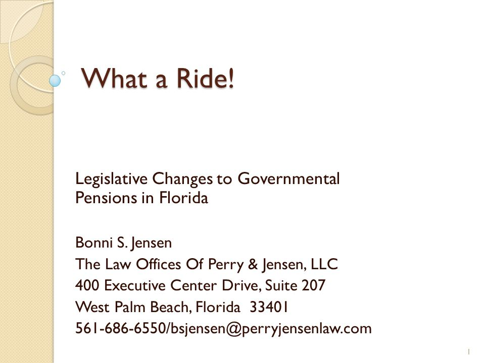 What a Ride. Legislative Changes to Governmental Pensions in Florida Bonni S.