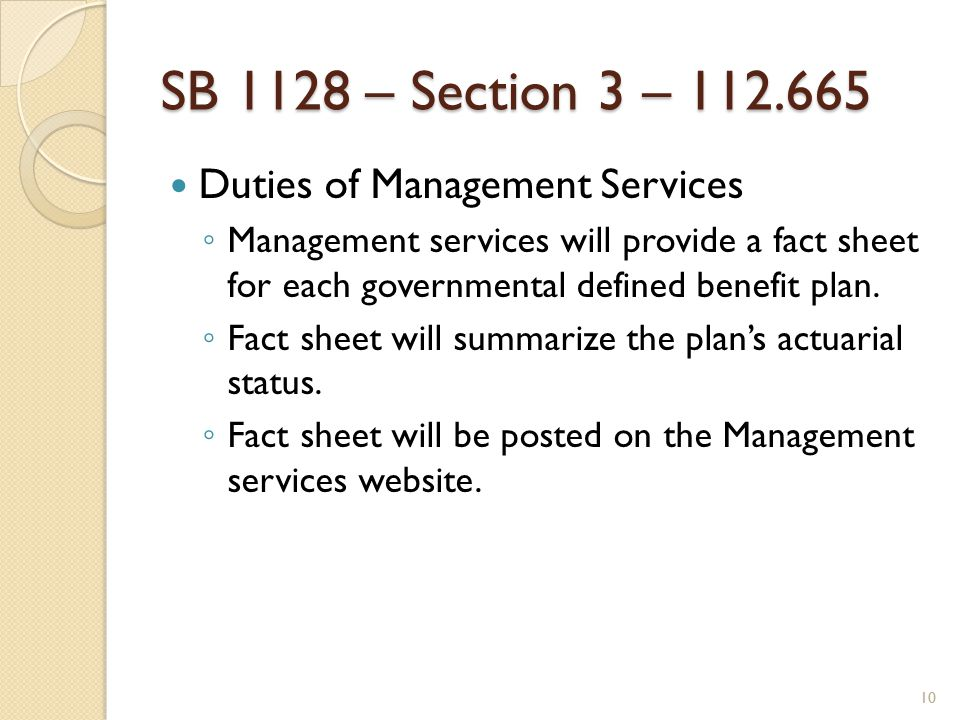 SB 1128 – Section 3 – 112.665 Duties of Management Services ◦ Management services will provide a fact sheet for each governmental defined benefit plan.