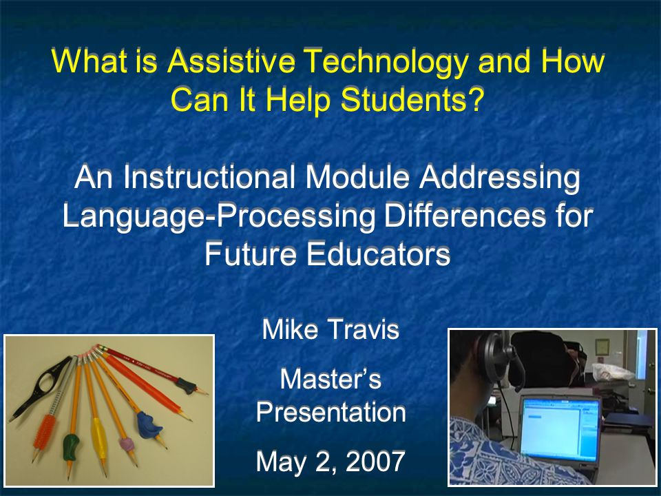 What is Assistive Technology and How Can It Help Students? An Instructional Module Addressing Language-Processing Differences for Future Educators Mik