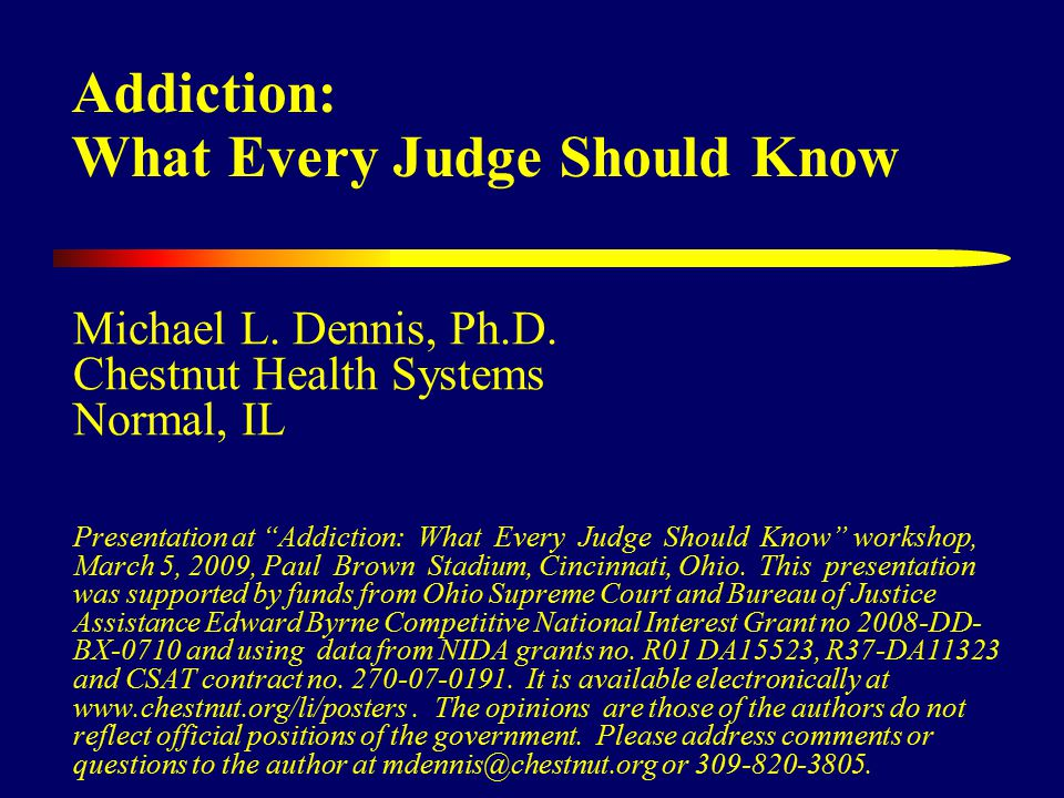 Addiction: What Every Judge Should Know Michael L.
