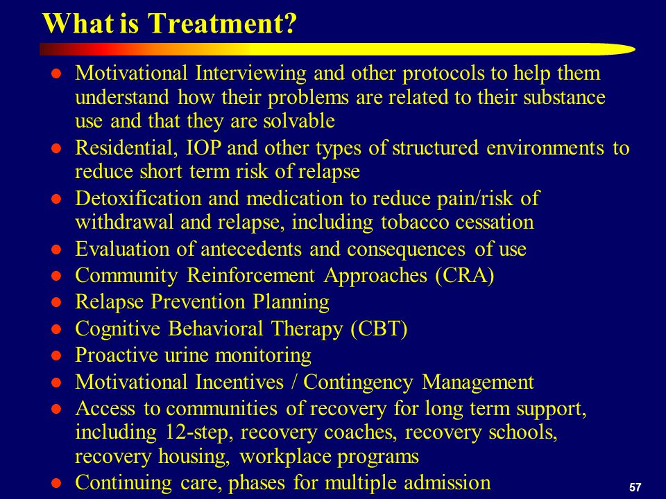 57 What is Treatment.