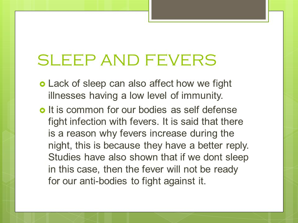  Those who are Sleep needy are also more likely to get less insurance from flu vaccines.