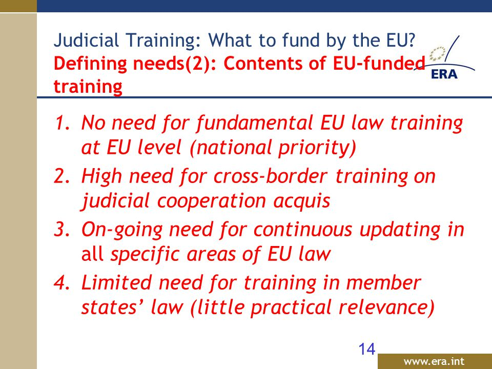 www.era.int Judicial Training: What to fund by the EU.
