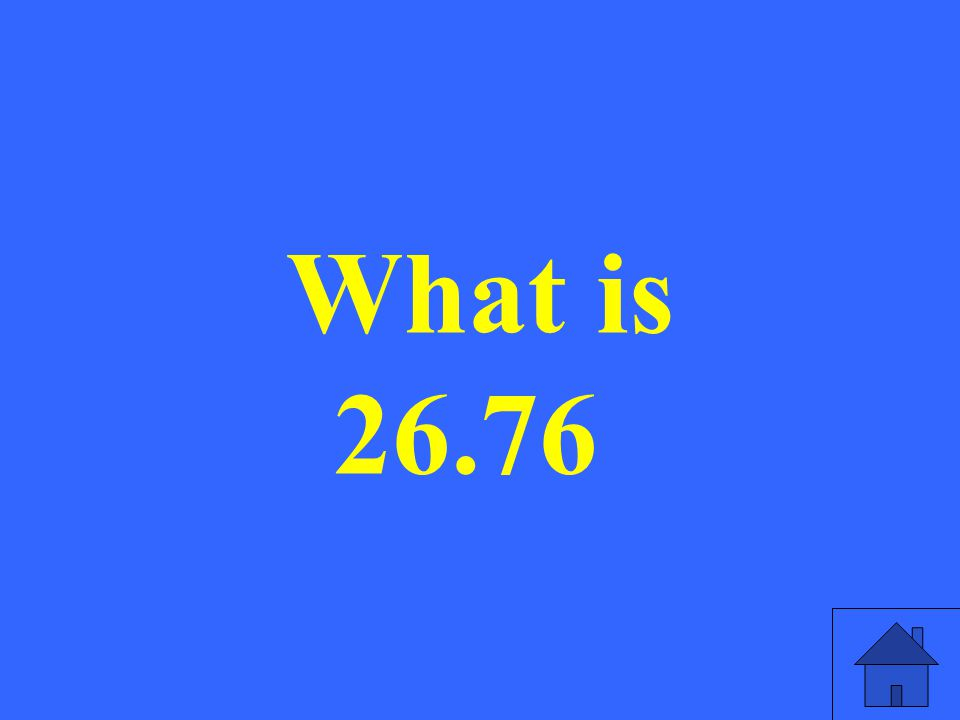 What is 26.76