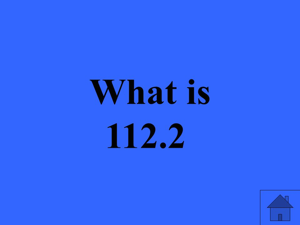 What is 112.2