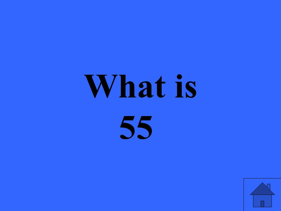 What is 55