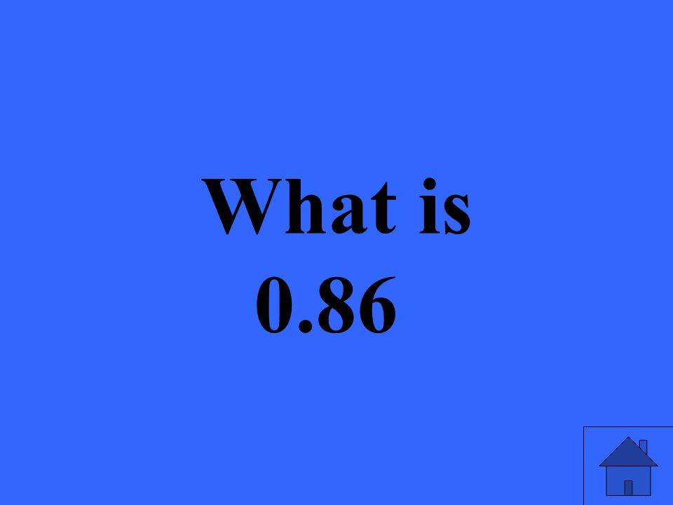 What is 0.86
