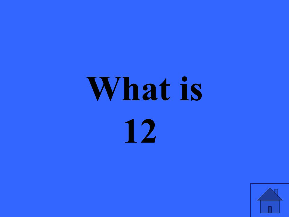 What is 12