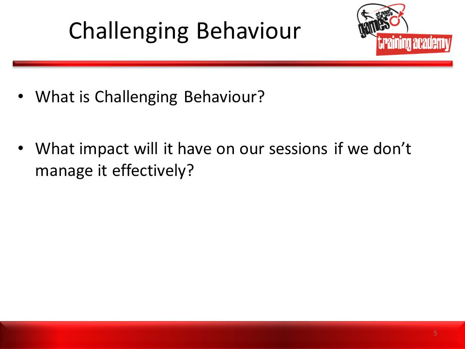 Top Tip Challenge the behaviours and not the individual 26
