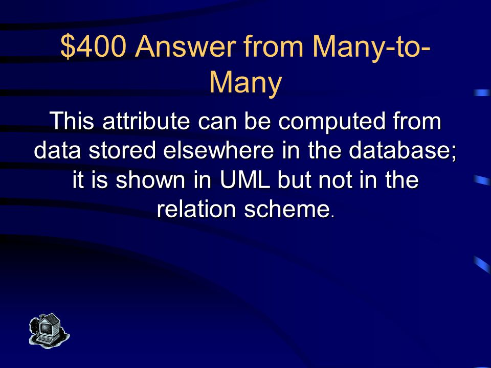 $300 Question from Many-to- Many What is a many-to-many association