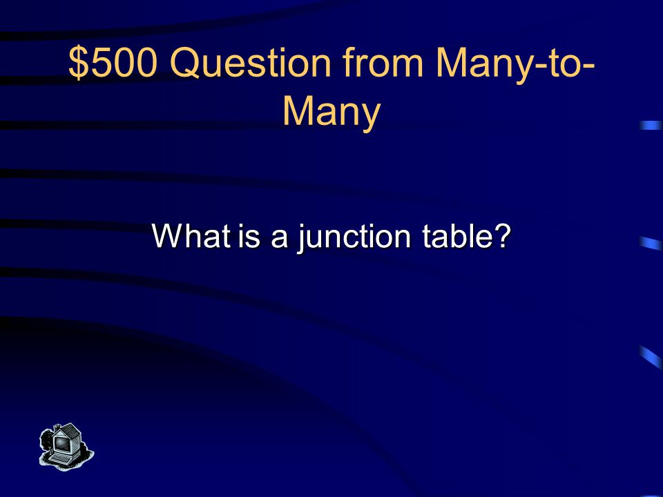 $500 Answer from Many-to- Many This table is created to hold the linking attributes (FKs) from both sides of a many-to-many association, whether or no