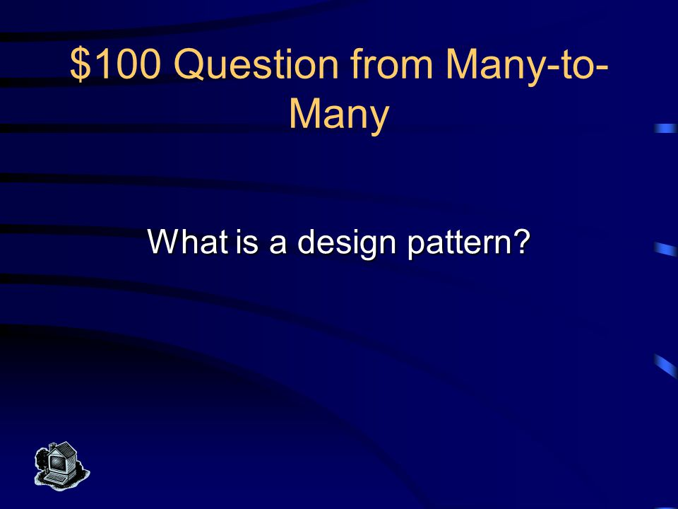 $100 Answer from Many-to- Many This represents a specific modeling situation that you might encounter frequently in database design..