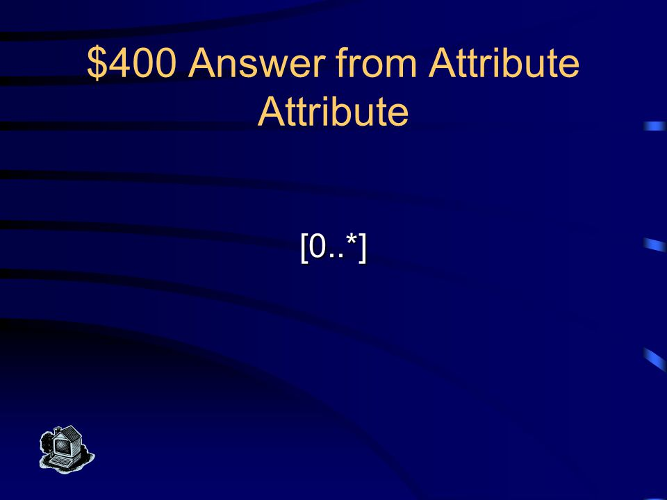 $300 Question from Attribute Attribute What is a repeated attribute?