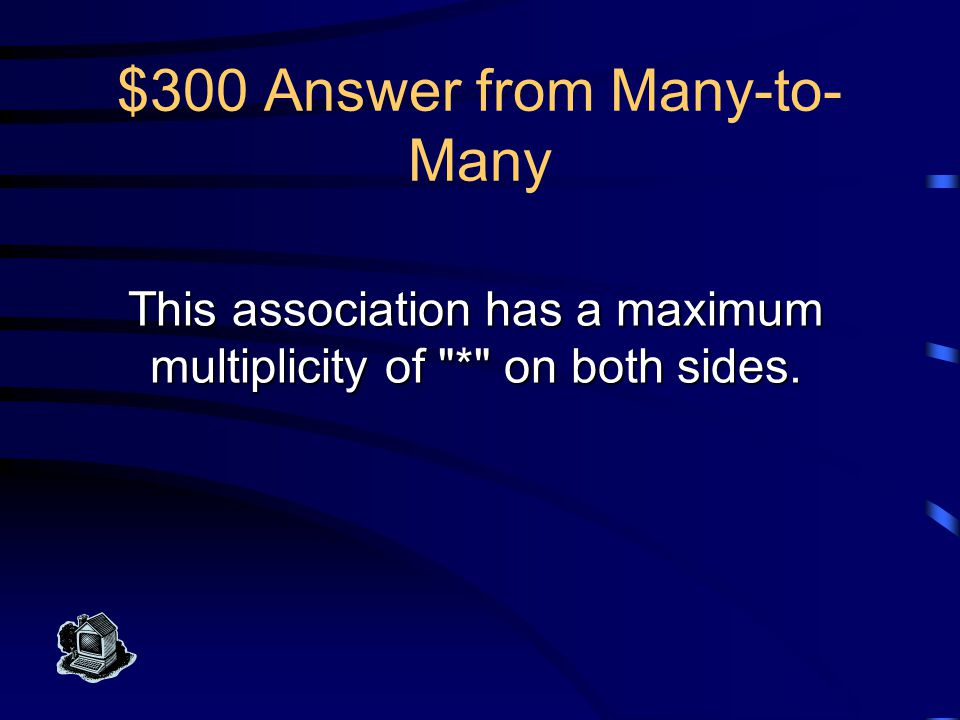 $200 Question from Many-to- Many What is an association class