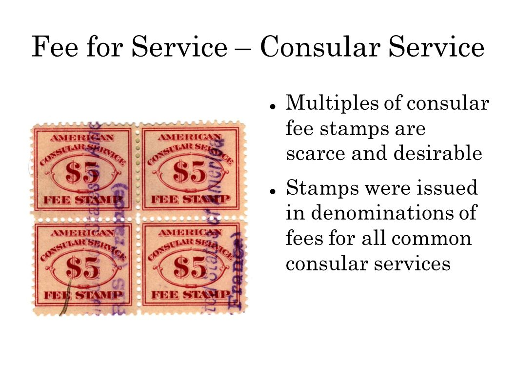 Fee for Service – Consular Service Certification of Purchased Merchandise Fee was $2.50, paid by bisected $5.00 stamp