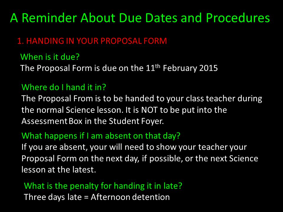 A Reminder About Due Dates and Procedures Your SRP can be divided into FOUR stages. 1.Handing in your Proposal Form 2.Handing in your logbook for the