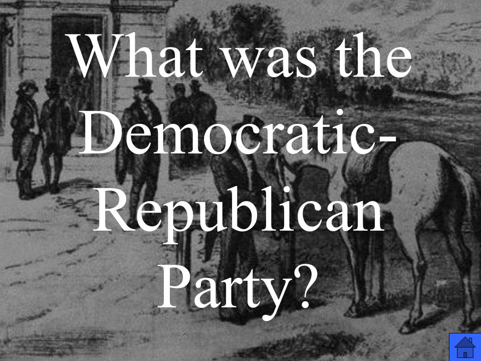 What was the Democratic- Republican Party