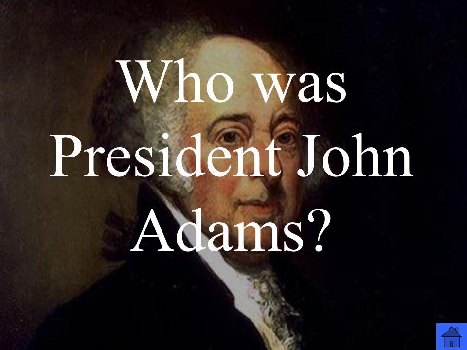 Who was President John Adams