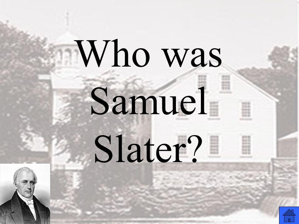 Who was Samuel Slater