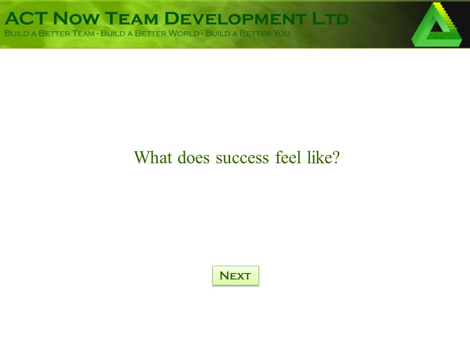 What does success feel like? Next