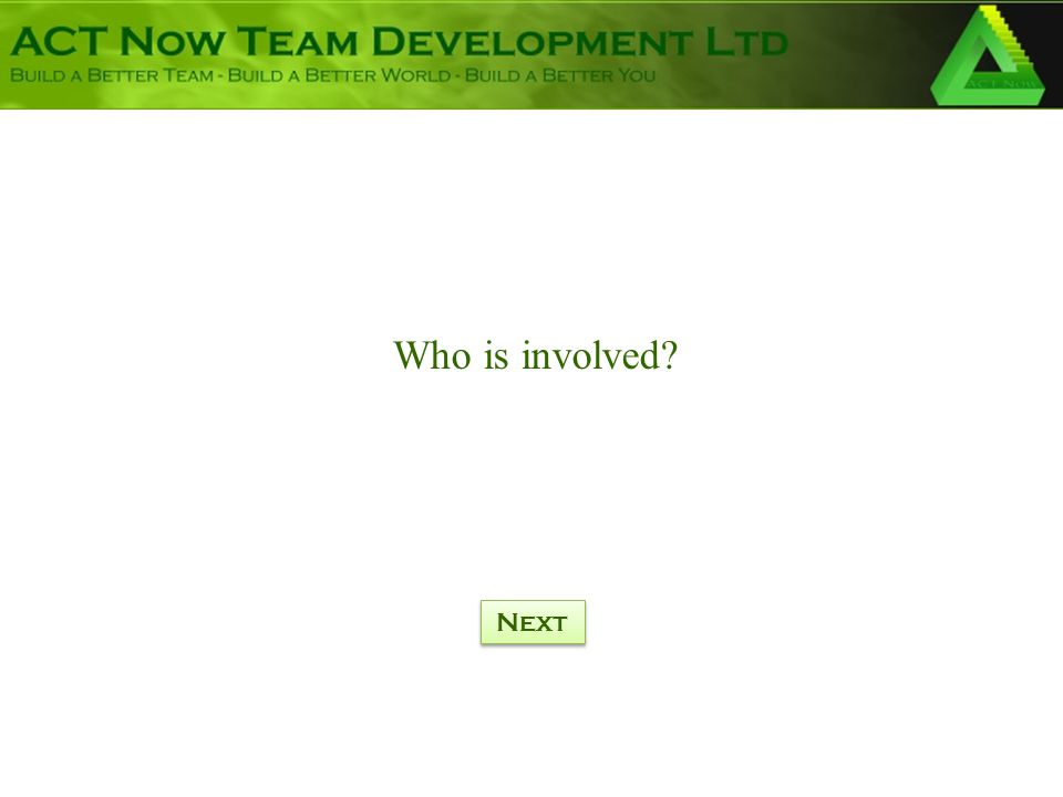 Who is involved? Next