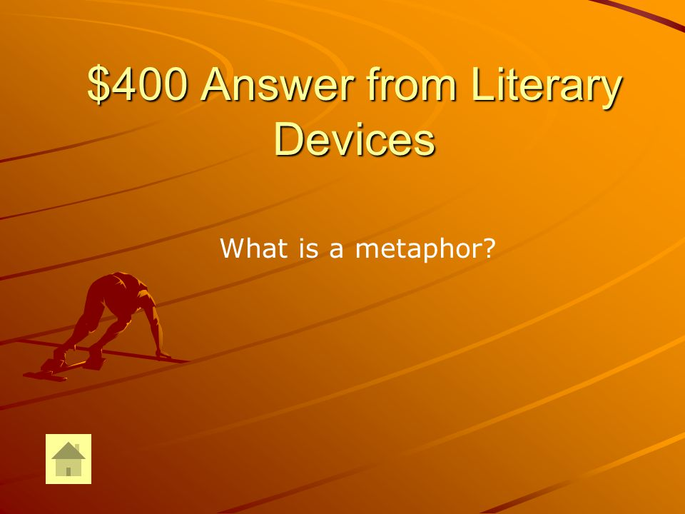 $400 Question from Literary Devices She was a refreshing drop of water.