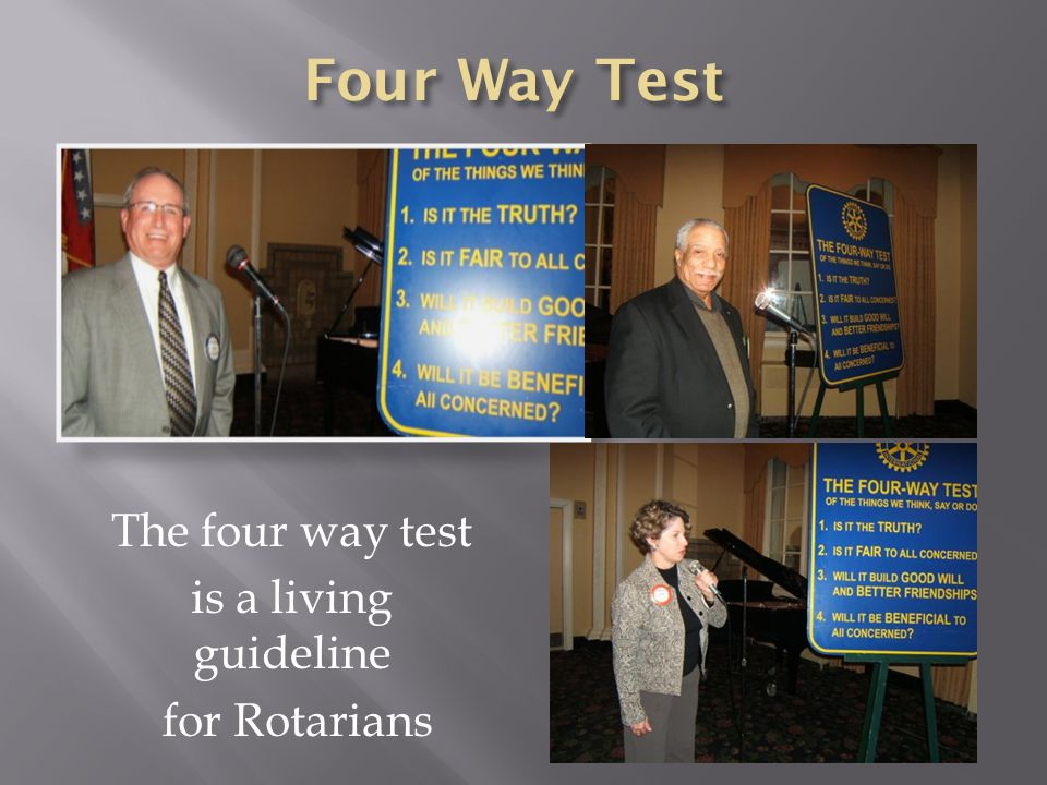 The four way test is a living guideline for Rotarians