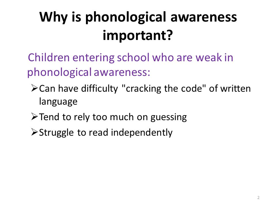 Why is phonological awareness important.