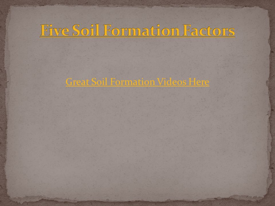 Great Soil Formation Videos Here