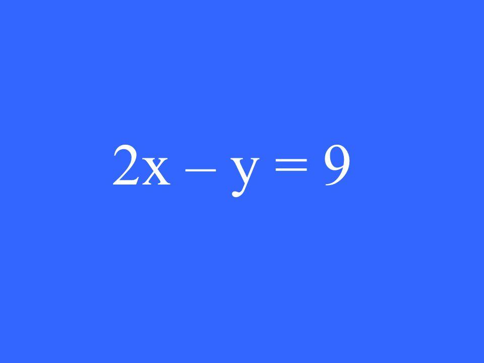 2x – y = 9