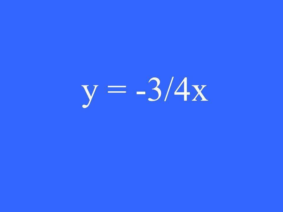 y = -3/4x